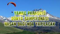Aksaray'da Yamaç Paraşütü Dünya Kupası heyecanı