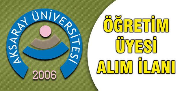 Aksaray Üniversitesi öğretim üyesi alımı yapacak