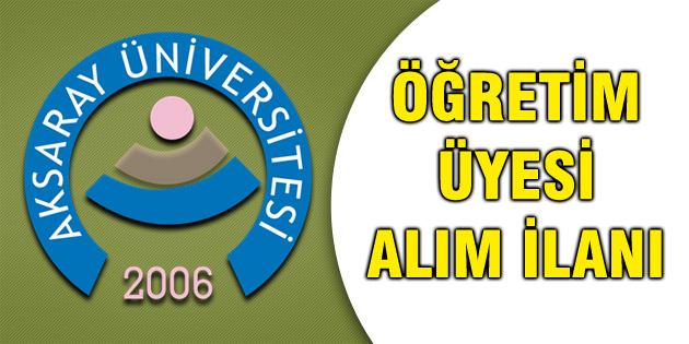 Aksaray Üniversitesi 31 öğretim üyesi alacak