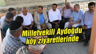 Milletvekili Aydoğdu köy ziyaretlerinde
