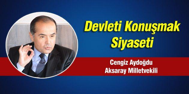 Cengiz Aydoğdu – Devleti konuşmak siyaseti
