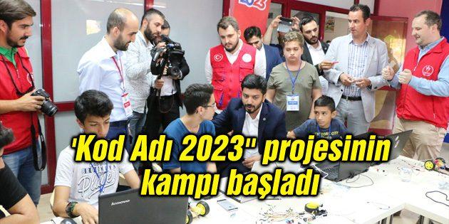 """'Kod Adı 2023"""" projesinin kampı başladı"""