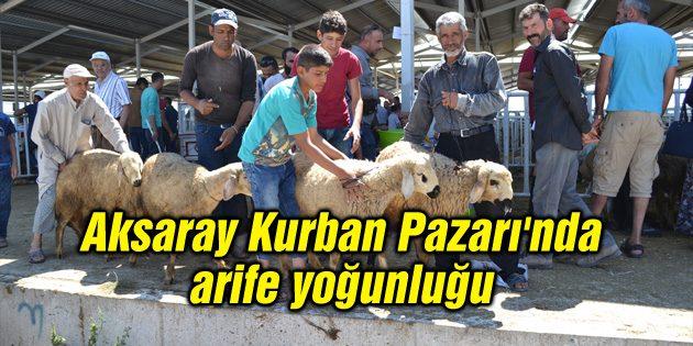Aksaray Kurban Pazarı'nda arife yoğunluğu