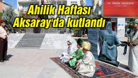 Ahilik Haftası Aksaray'da kutlandı
