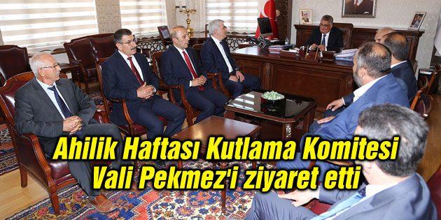 Ahilik Haftası Kutlama Komitesi Vali Pekmez'i ziyaret etti