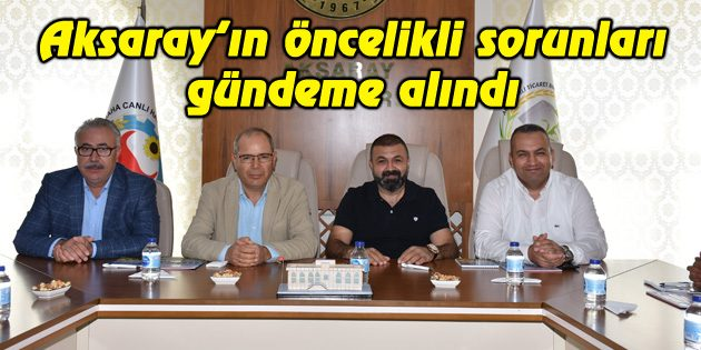 Oda ve Borsa Aksaray'ın öncelikli sorunlarını gündeme aldı