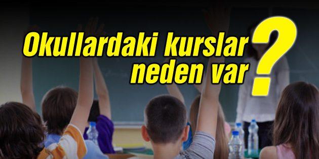 Okullardaki kurslar neden var?