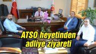 ATSO heyetinden adliye ziyareti