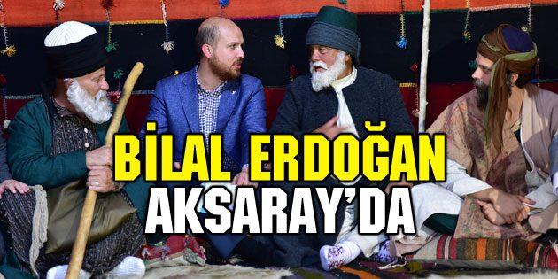 Bilal Erdoğan Aksaray'da
