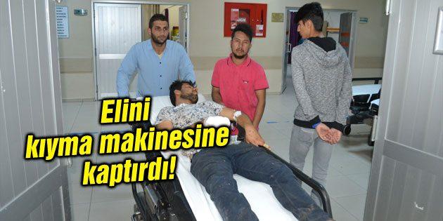 Elini kıyma makinesine kaptıran işçi yaralandı