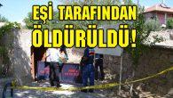 Aksaray'da cinayet! Eşi tarafından öldürüldü