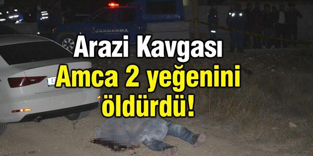 Arazi Kavgası: Amca 2 yeğenini öldürdü