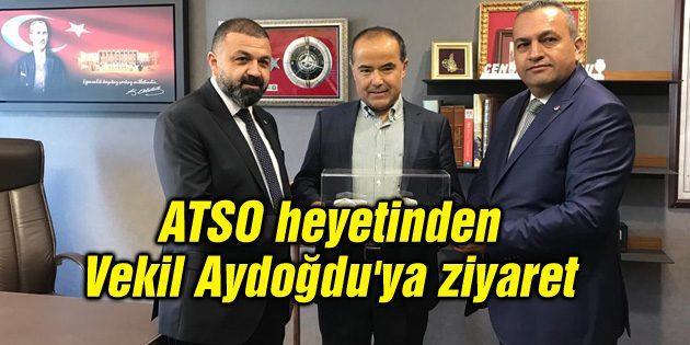 ATSO heyetinden Vekil Aydoğdu'ya ziyaret