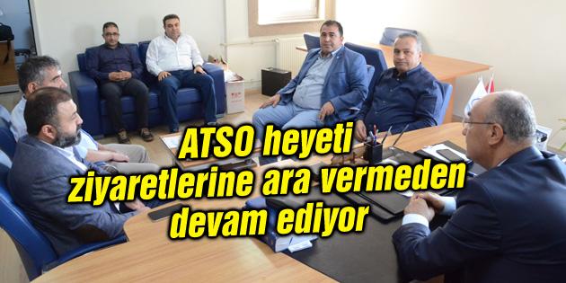 ATSO heyeti ziyaretlerine ara vermeden devam ediyor