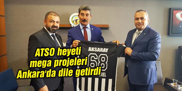 ATSO heyeti mega projeleri Ankara'da dile getirdi