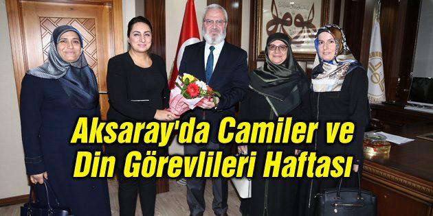 Aksaray'da Camiler ve Din Görevlileri Haftası