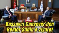 Başsavcı Cansever, Rektör Şahin'i ziyaret etti