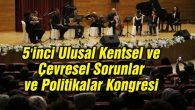 5'inci Ulusal Kentsel ve Çevresel Sorunlar ve Politikalar Kongresi