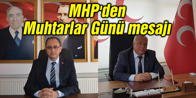 MHP'den Muhtarlar Günü mesajı