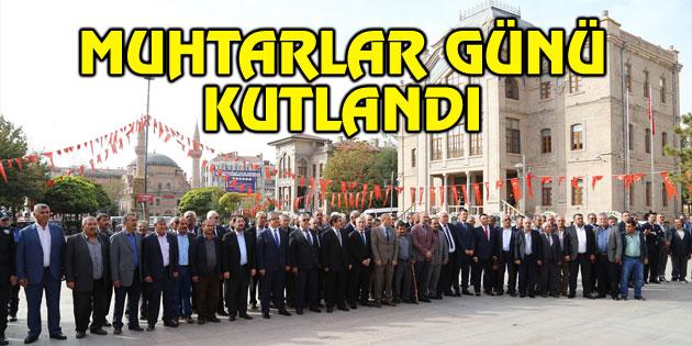 """Aksaray'da """"Muhtarlar Günü"""" kutlandı"""