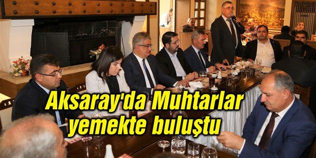Aksaray'da Muhtarlar yemekte buluştu