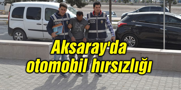 Aksaray'da otomobil hırsızlığı