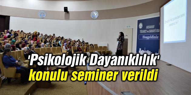Gençlere 'Psikolojik Dayanıklılık' konulu seminer verildi