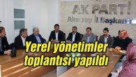 Ak Parti'de yerel yönetimler toplantısı yapıldı