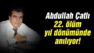 Abdullah Çatlı, ölümünün 22. yıl dönümünde anılıyor