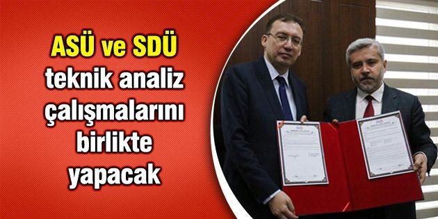 ASÜ ve SDÜ teknik analiz çalışmalarını birlikte yapacak