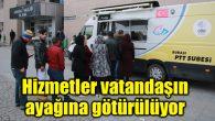 Mobil PTT ile vatandaşlara büyük kolaylık sağlandı