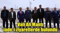 Vali Ali Mantı iade-i ziyaretlerde bulundu