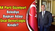 AK Parti Güzelyurt Belediye Başkan Adayı Ünal Demircioğlu Kimdir?