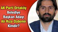 AK Parti Ortaköy Belediye Başkan Adayı Ali Rıza Özdemir Kimdir?