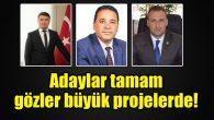 Başkan adayları tamam, gözler büyük projelerde!