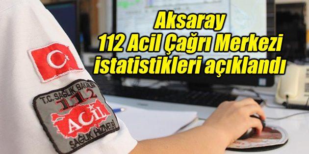 112 Acil Çağrı Merkezi istatistikleri açıklandı