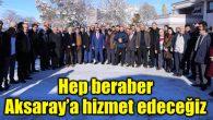 Vali Mantı: Hep beraber Aksaray'a hizmet edeceğiz