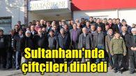 Başkan Koçak Sultanhanı'nda çiftçileri dinledi