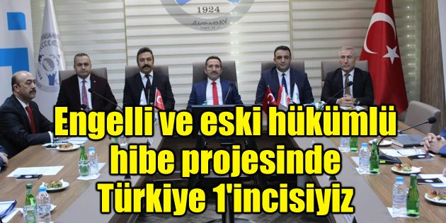 Aksaray, Engelli ve eski hükümlü hibe projesinde Türkiye 1'incisi