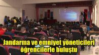 Jandarma ve emniyet yöneticileri öğrencilerle buluştu