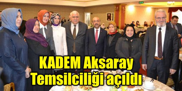 KADEM Aksaray Temsilciliği açıldı
