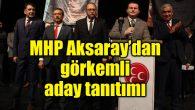 MHP'den görkemli aday tanıtımı