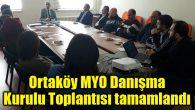 Ortaköy MYO Danışma Kurulu Toplantısı tamamlandı