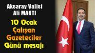 Vali Mantı'dan 10 Ocak Çalışan Gazeteciler Günü mesajı