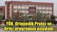 ASÜ'de Ortopedik Protez ve Ortez programı açıldı