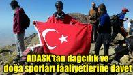 ADASK'tan dağcılık ve doğa sporları faaliyetlerine davet