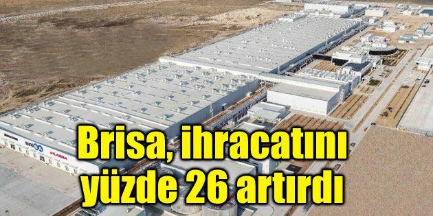 Brisa, ihracatını yüzde 26 artırdı