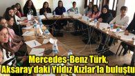 Mercedes-Benz Türk, Aksaray'daki Yıldız Kızlar'la buluştu