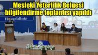 Mesleki Yeterlilik Belgesi bilgilendirme toplantısı yapıldı