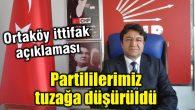 CHP İl Başkanı'ndan Ortaköy ittifak açıklaması